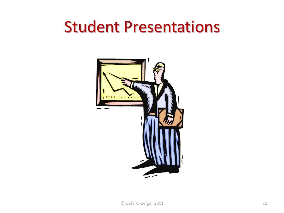 Student Presentations © Dale R. Geiger 201122