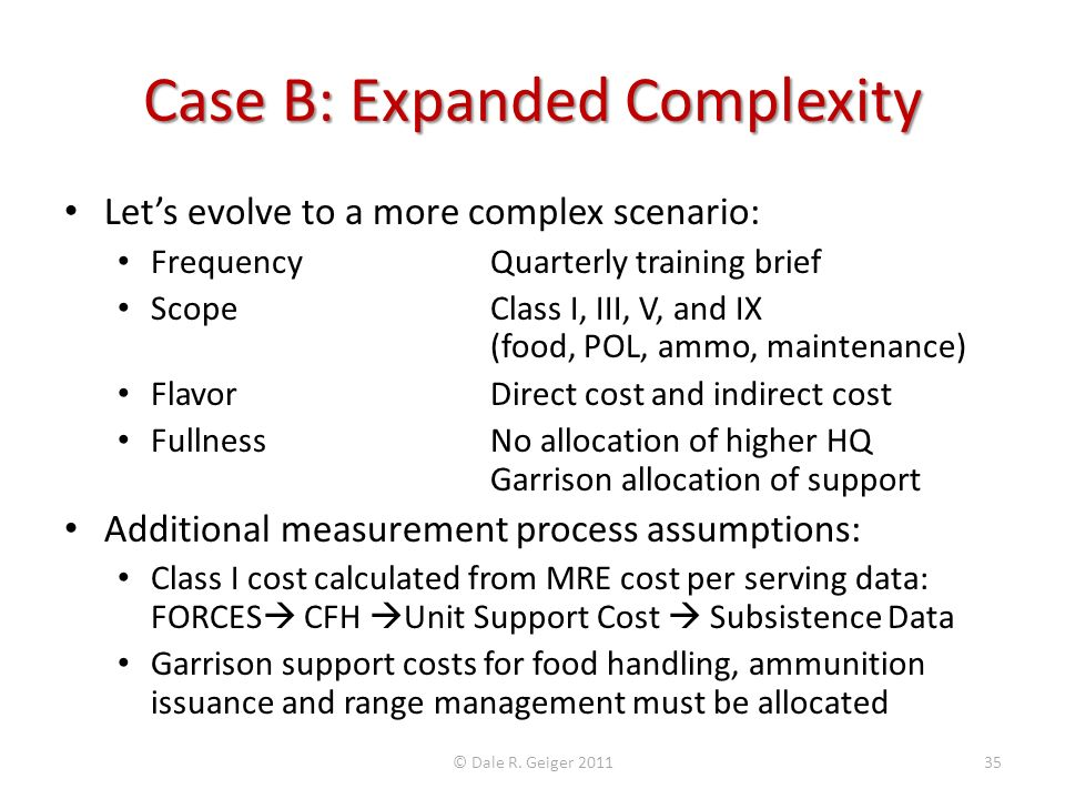 Case B: Expanded Complexity Lets evolve to a more complex scenario: Frequency Quarterly training brief ScopeClass I, III, V, and IX (food, POL, ammo,