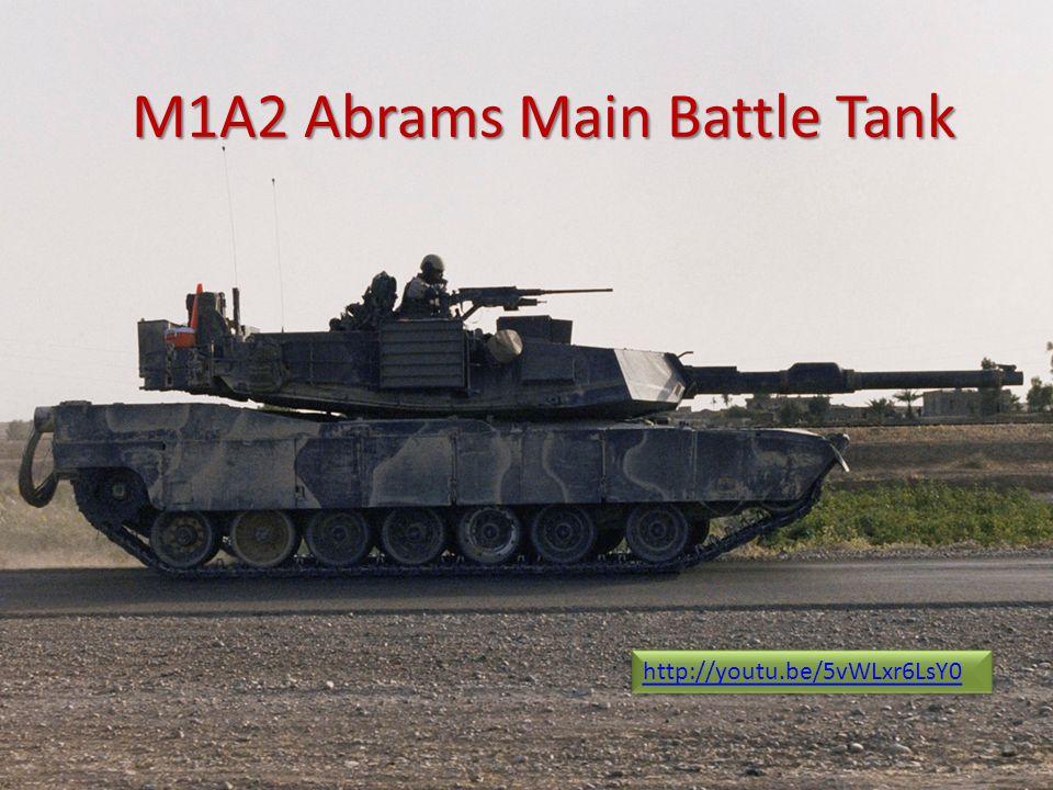 © Dale R. Geiger 20115 http://youtu.be/5vWLxr6LsY0 M1A2 Abrams Main Battle Tank