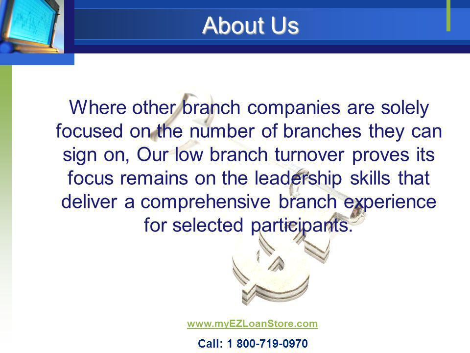 About Us Where other branch companies are solely focused on the number of branches they can sign on, Our low branch turnover proves its focus remains