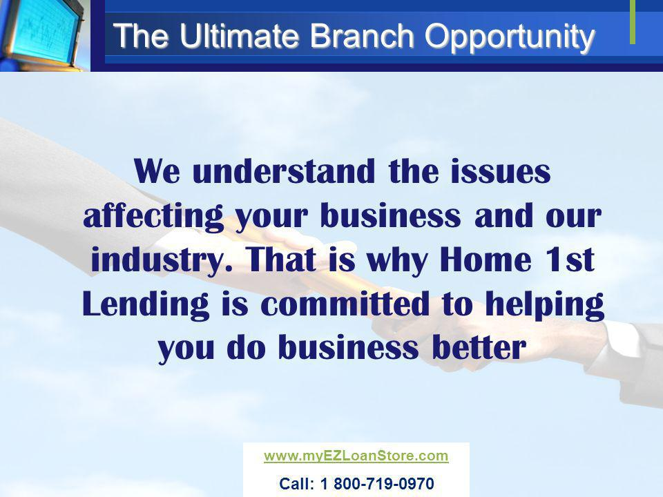 We understand the issues affecting your business and our industry. That is why Home 1st Lending is committed to helping you do business better The Ult