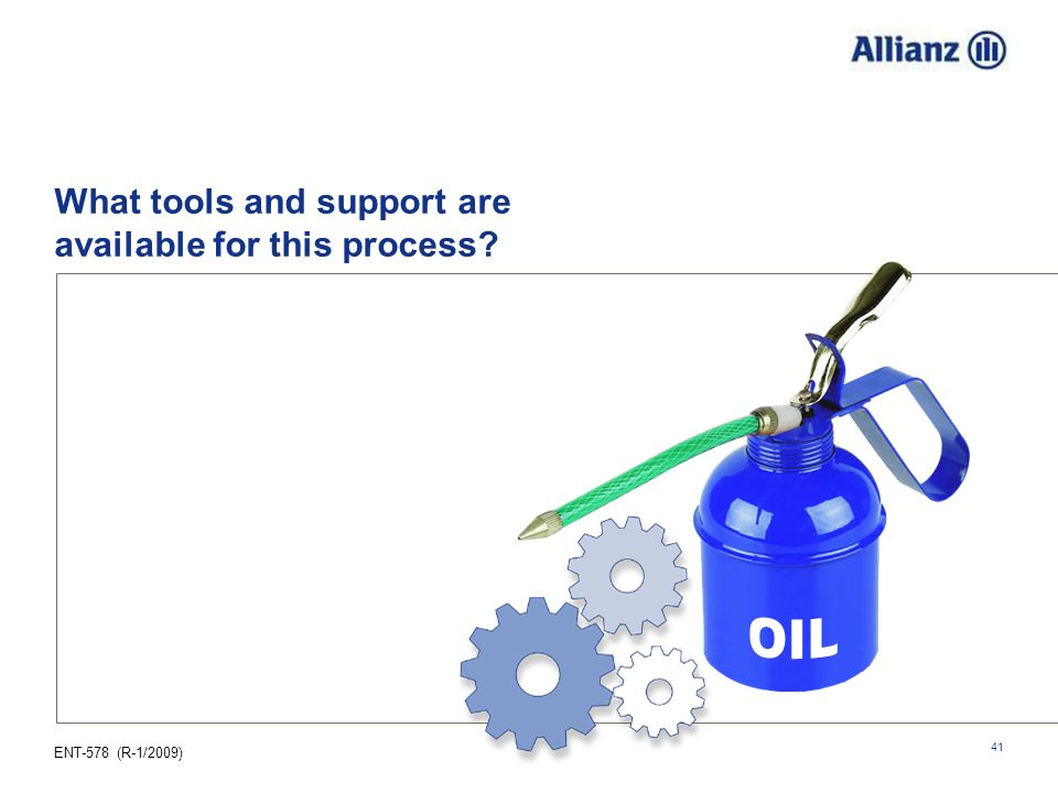 ENT-578 (R-1/2009) 41 What tools and support are available for this process