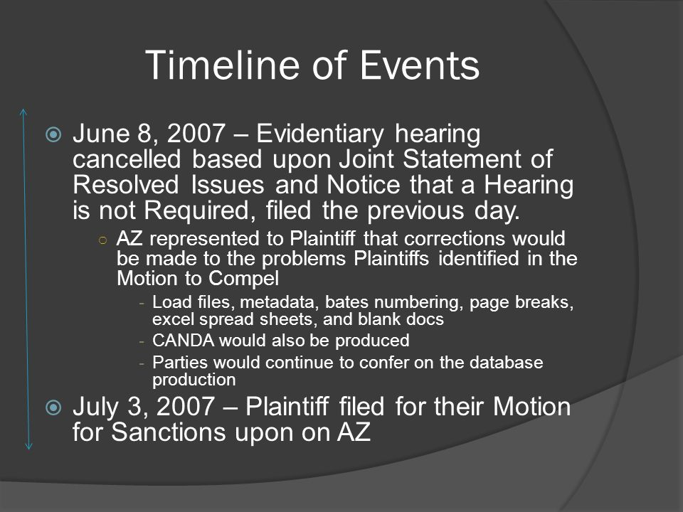 Timeline of Events June 8, 2007 – Evidentiary hearing cancelled based upon Joint Statement of Resolved Issues and Notice that a Hearing is not Required, filed the previous day.