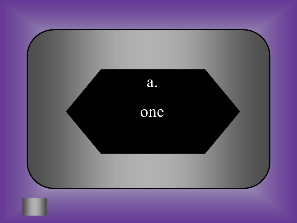 A:B: onetwo #14 In an experiment you may change only ____ variables at a time. C:D: three As many as you like there is no limit.