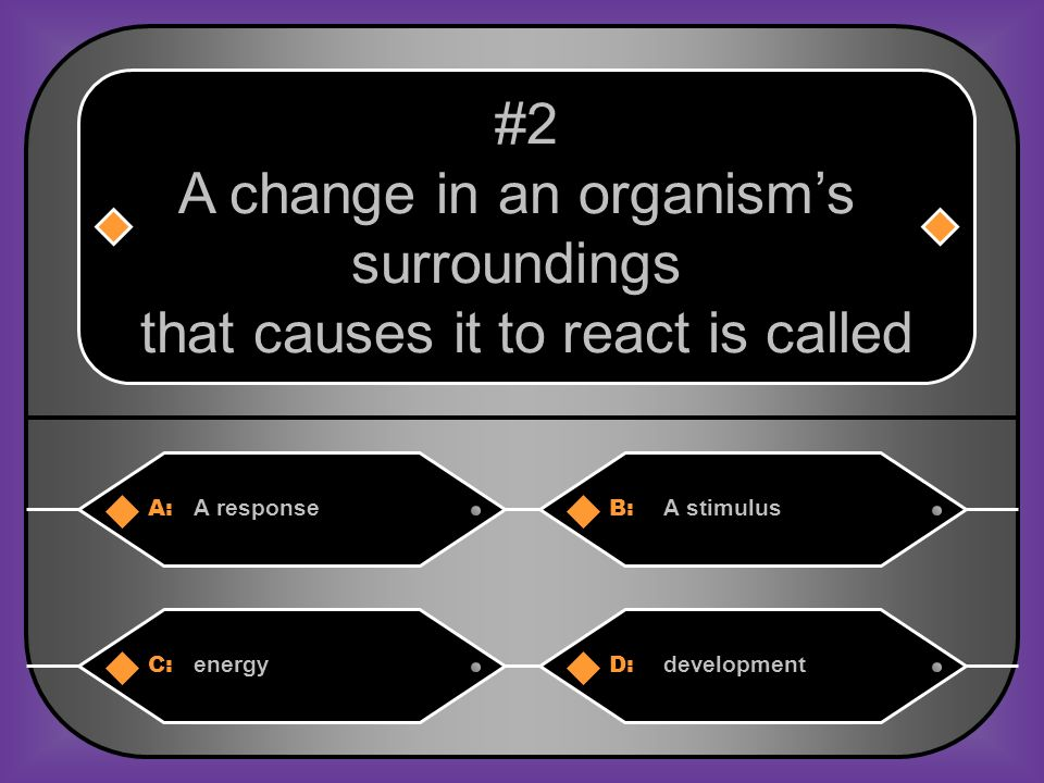 A:B: Exhibit binomial nomenclature Are produced by living things #7 Spontaneous generation is a mistaken Idea because living things C:D: Do not reproduce Maintain homeostasis