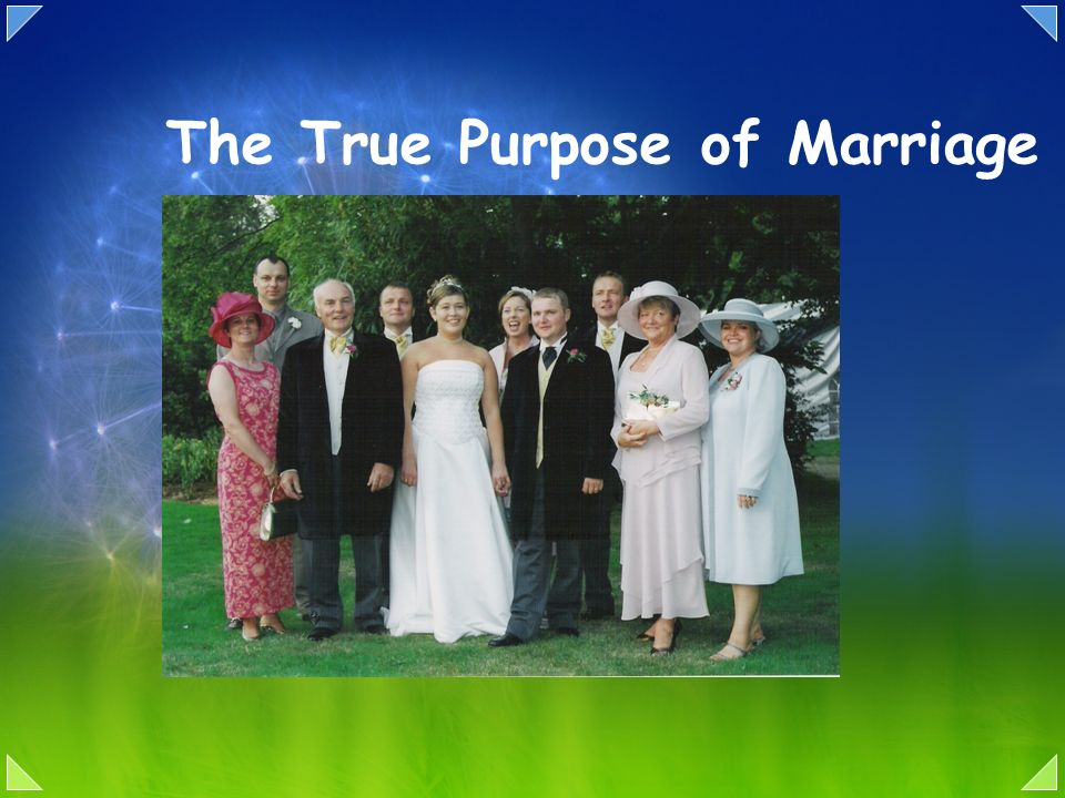 The True Purpose of Marriage