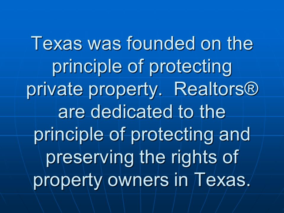 Texas was founded on the principle of protecting private property.