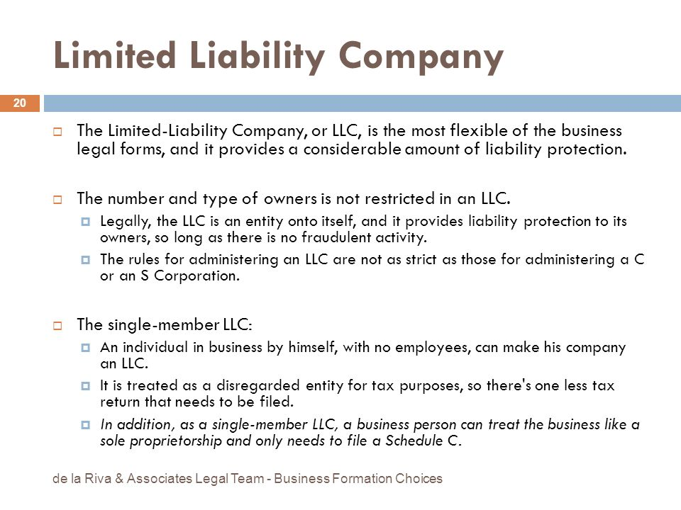 Limited Liability Company The Limited-Liability Company, or LLC, is the most flexible of the business legal forms, and it provides a considerable amou