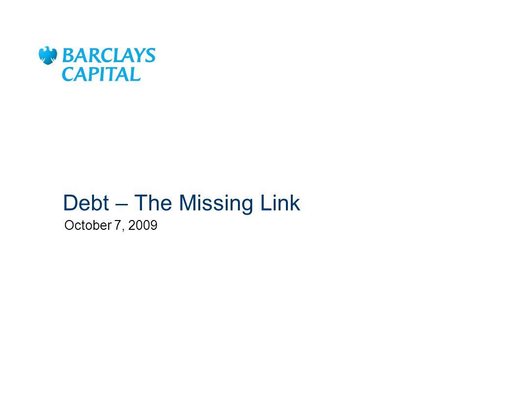 Debt – The Missing Link October 7, 2009