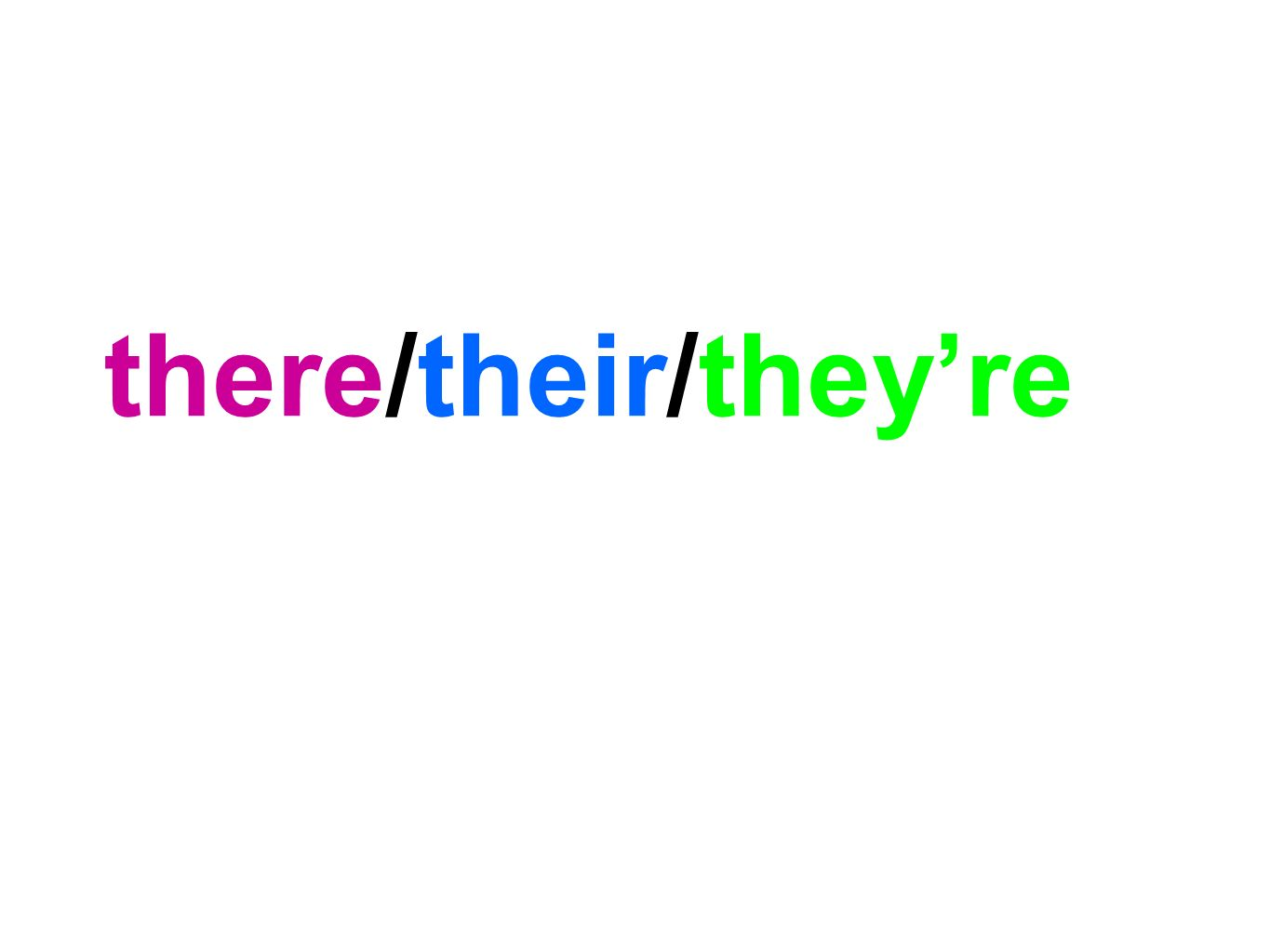 there/their/theyre