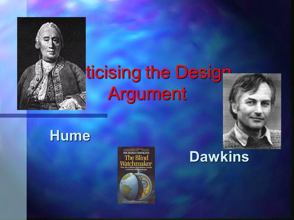 Criticising the Design Argument Hume Dawkins Dawkins