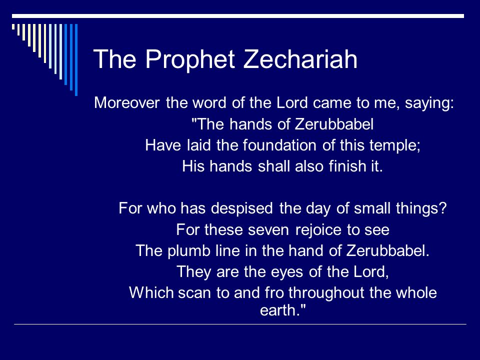 The Prophet Zechariah Moreover the word of the Lord came to me, saying: