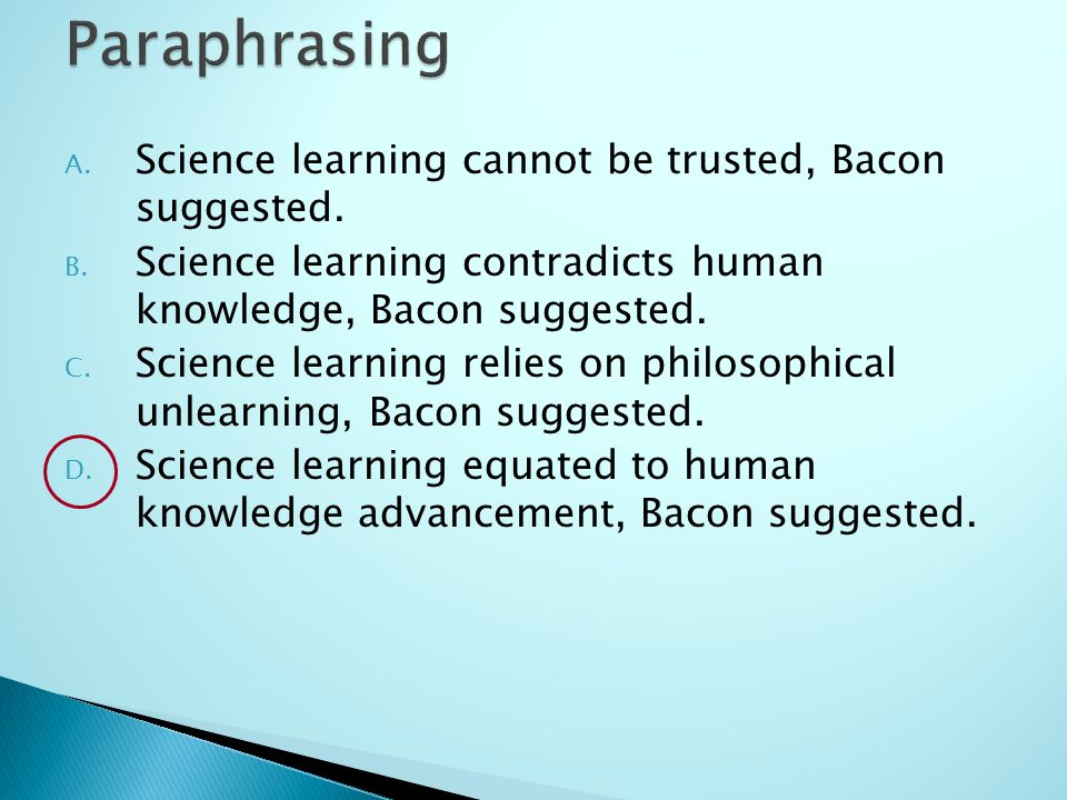 A. Science learning cannot be trusted, Bacon suggested.