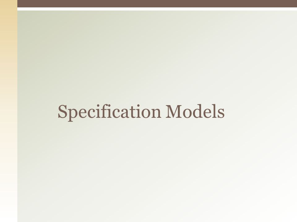 Specification Models