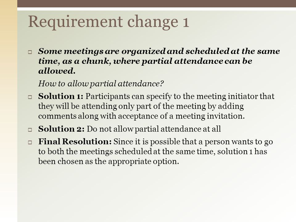 Some meetings are organized and scheduled at the same time, as a chunk, where partial attendance can be allowed. How to allow partial attendance? Solu