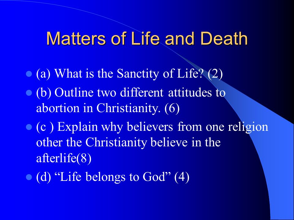 Sanctity of Life The sanctity of life means that life is pure, special and holy.