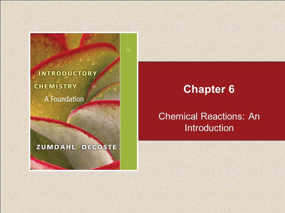 Chapter 6 Chemical Reactions: An Introduction
