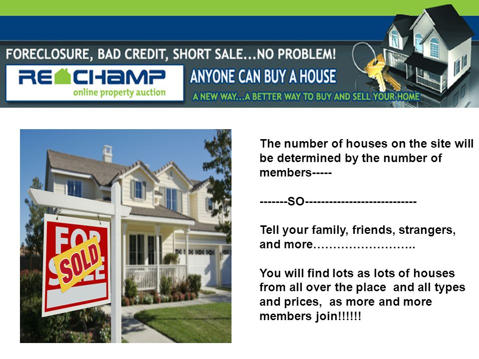 The number of houses on the site will be determined by the number of members----- -------SO---------------------------- Tell your family, friends, strangers, and more……………………..