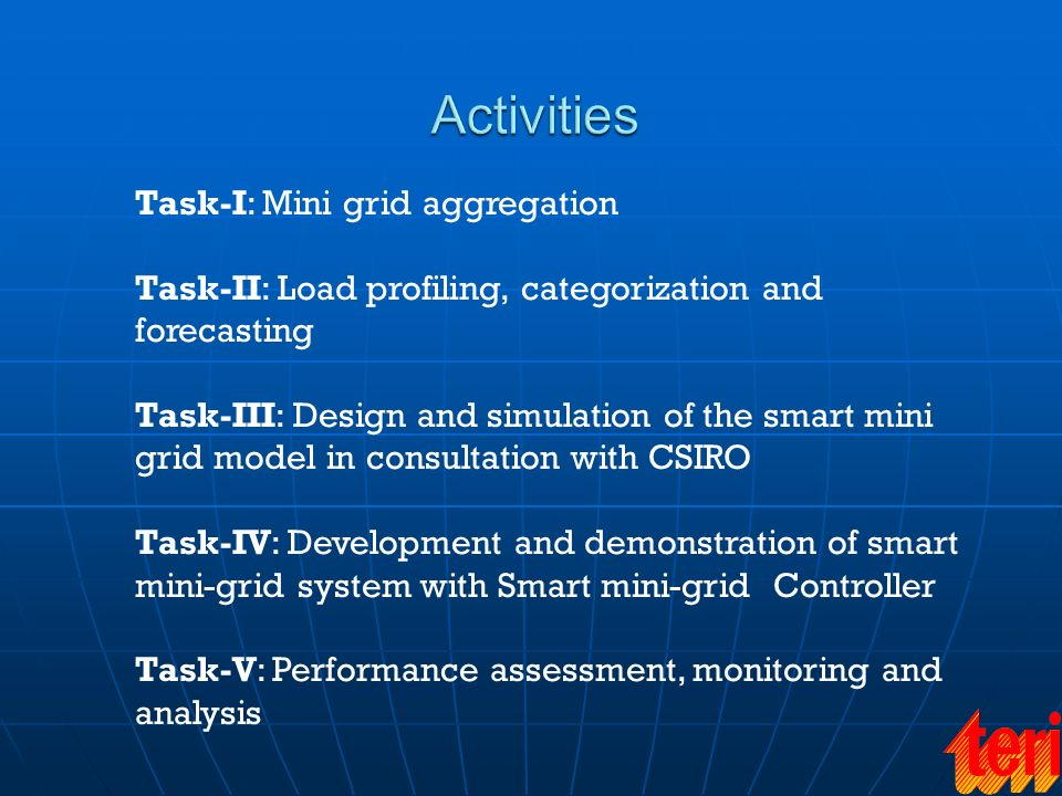 Task-I: Mini grid aggregation Task-II: Load profiling, categorization and forecasting Task-III: Design and simulation of the smart mini grid model in