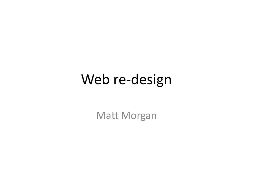 Web re-design Matt Morgan