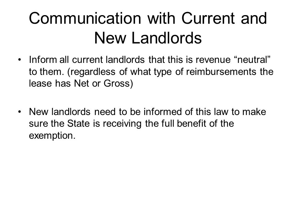 Communication with Current and New Landlords Inform all current landlords that this is revenue neutral to them.