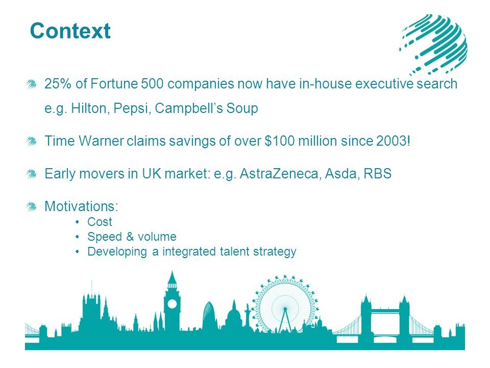 Context 25% of Fortune 500 companies now have in-house executive search e.g.