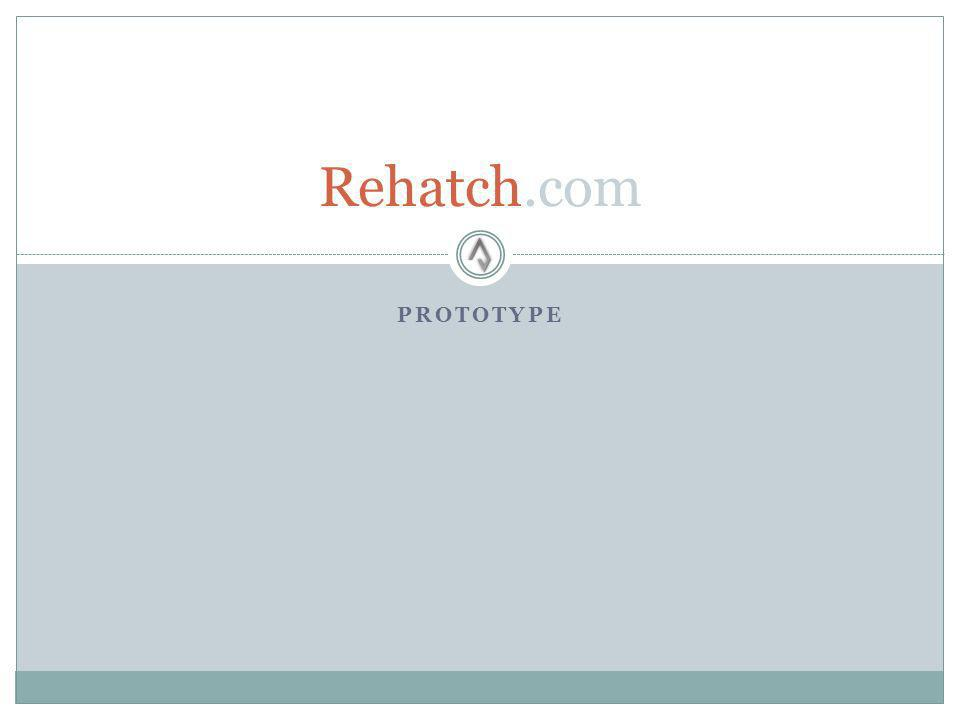 PROTOTYPE Rehatch.com