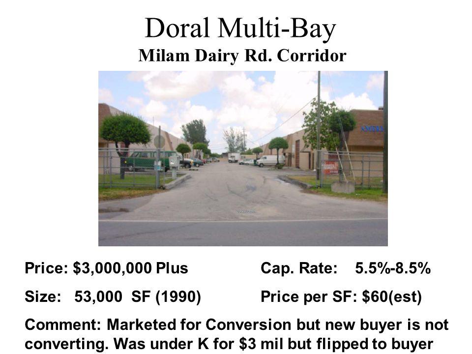 Doral Multi-Bay Milam Dairy Rd. Corridor Price: $3,000,000 PlusCap.