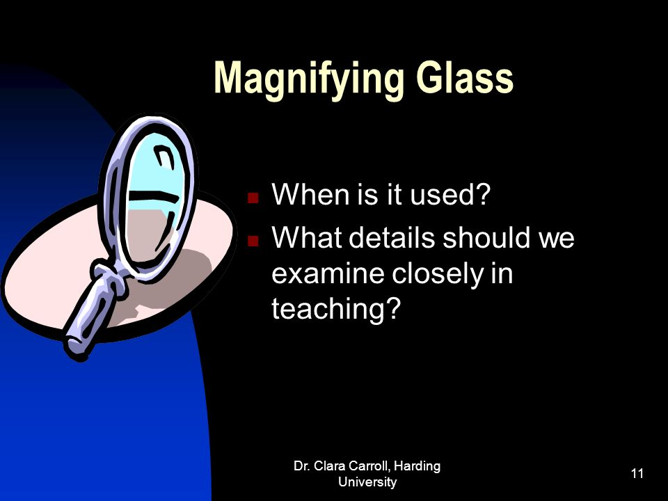Dr. Clara Carroll, Harding University 10 Rearview Mirror When do you use it? What kind of reflection is this? How does this apply to reflection in tea