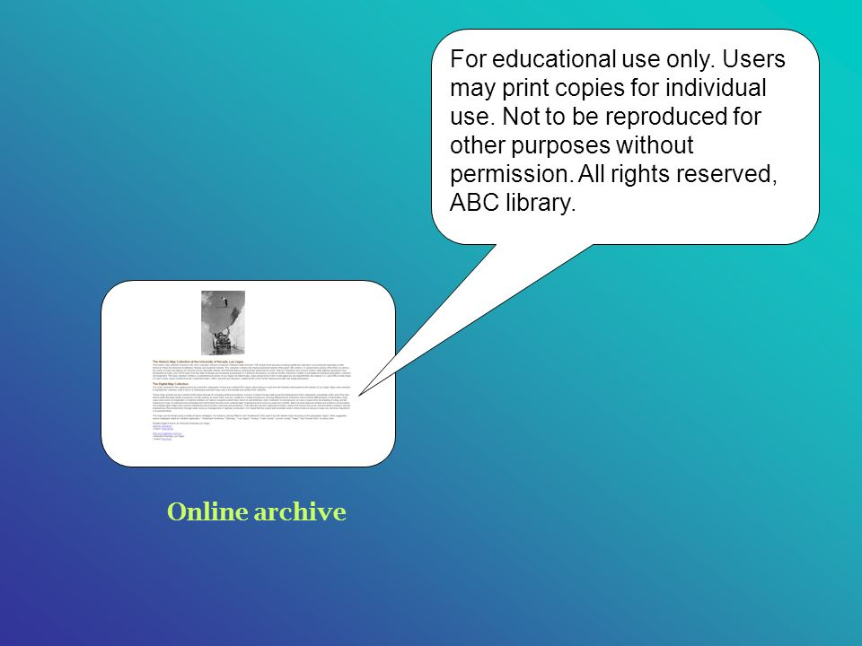 Online archive For educational use only. Users may print copies for individual use. Not to be reproduced for other purposes without permission. All ri