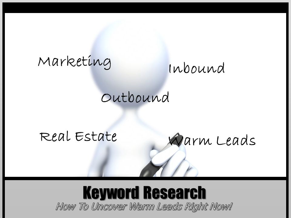 Keyword Research Marketing Inbound Warm Leads Real Estate Outbound