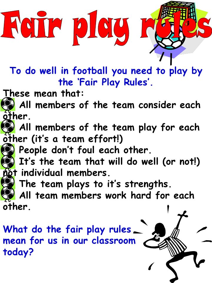 To do well in football you need to play by the Fair Play Rules.