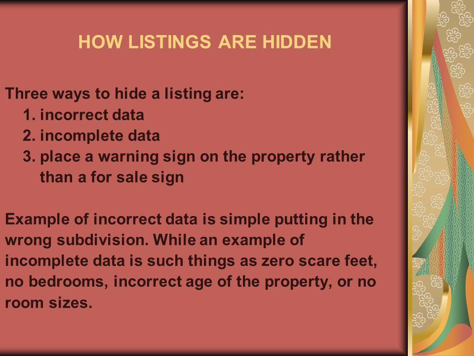 HOW LISTINGS ARE HIDDEN Three ways to hide a listing are: 1.