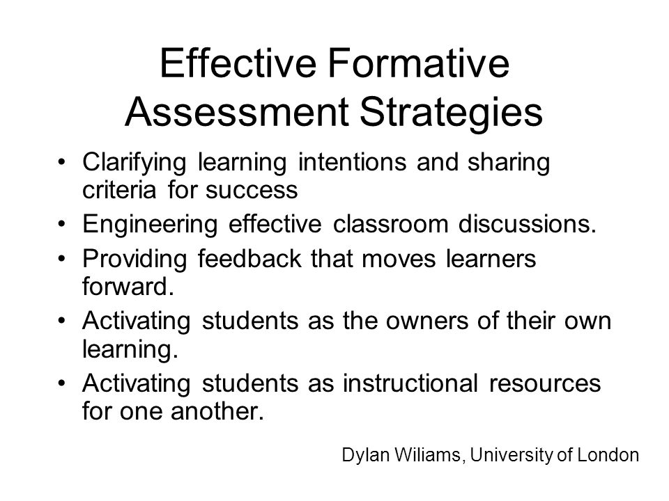 Effective Formative Assessment Strategies Clarifying learning intentions and sharing criteria for success Engineering effective classroom discussions.