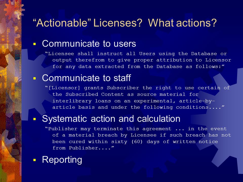 Actionable Licenses. What actions.