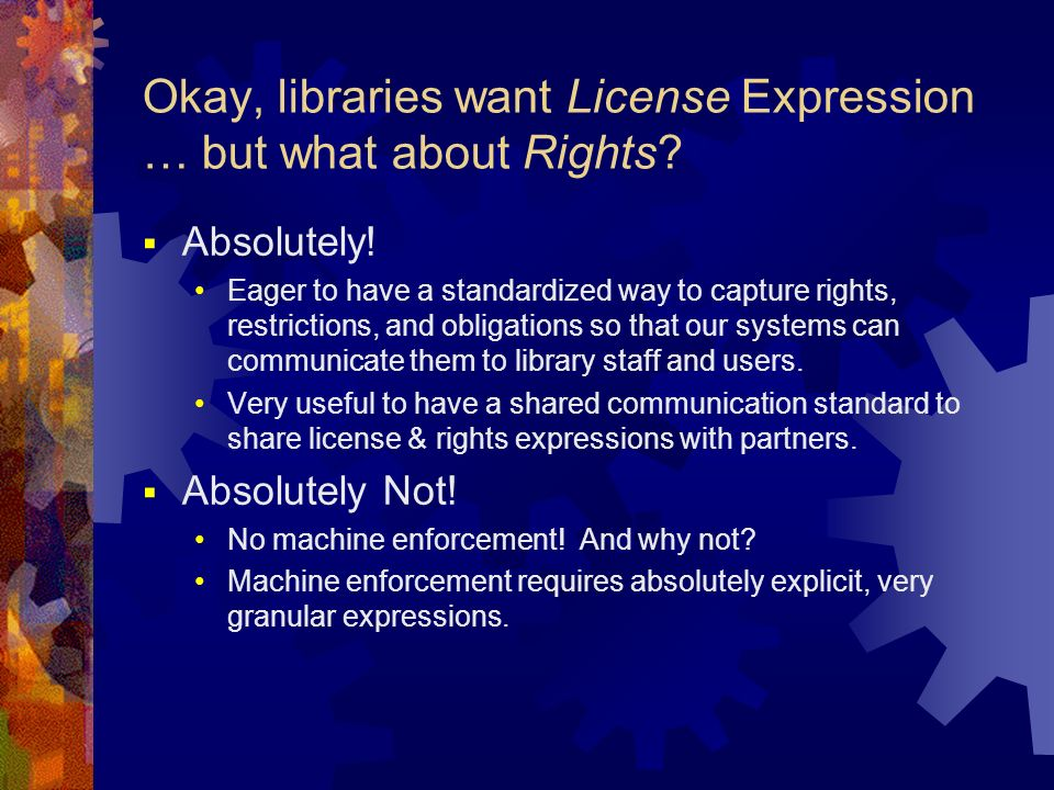 Okay, libraries want License Expression … but what about Rights.