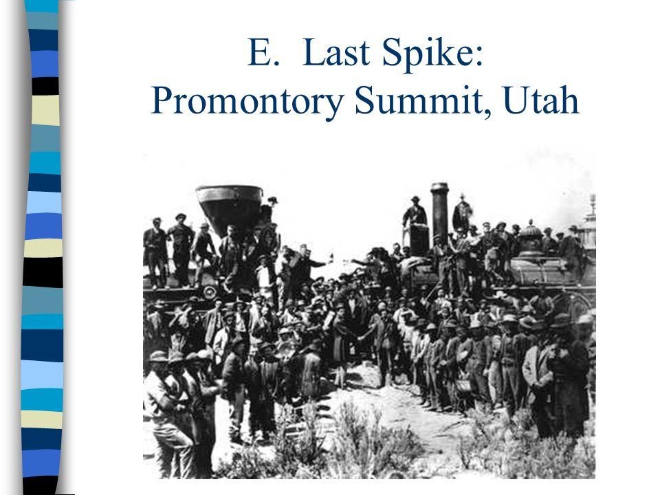 E. Last Spike: Promontory Summit, Utah