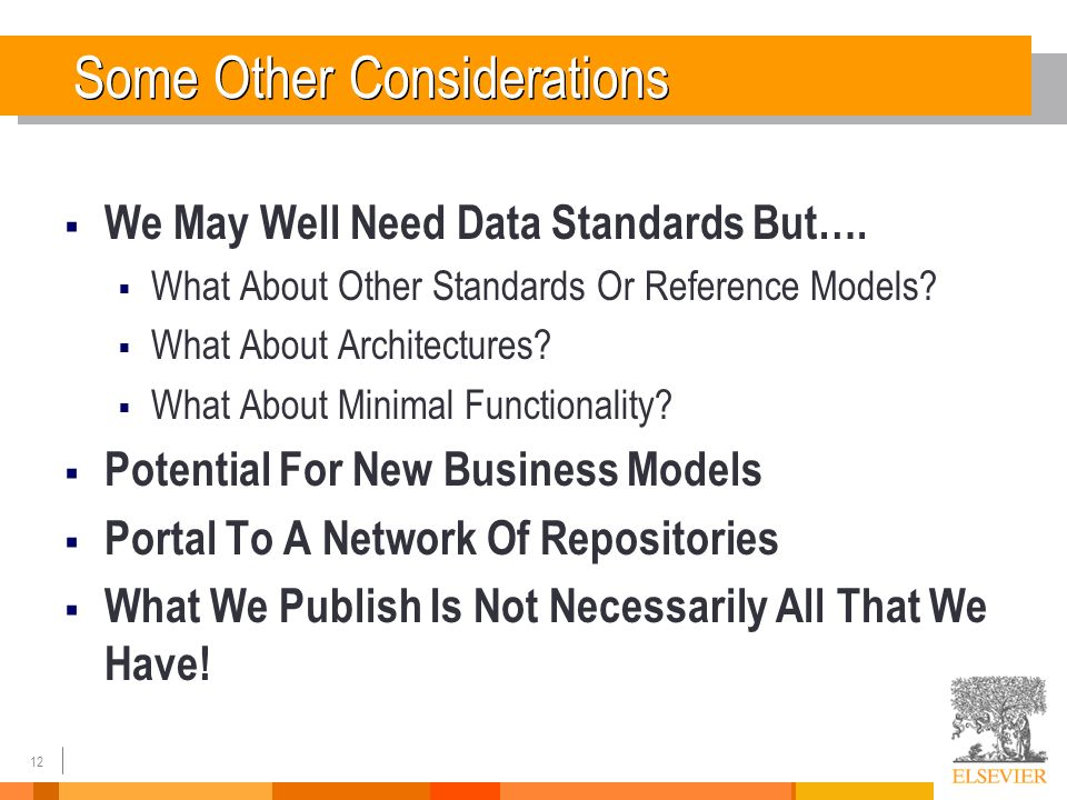 12 Some Other Considerations We May Well Need Data Standards But….