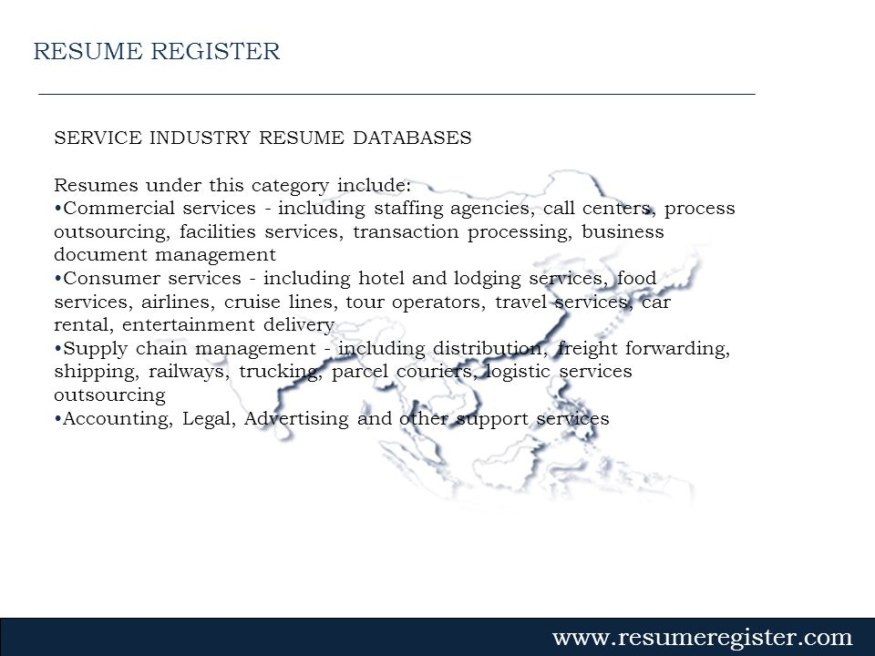 SERVICE INDUSTRY RESUME DATABASES Resumes under this category include: Commercial services - including staffing agencies, call centers, process outsou