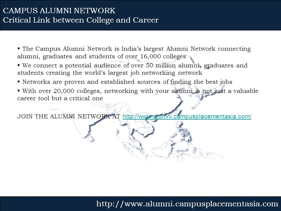 The Campus Alumni Network is Indias largest Alumni Network connecting alumni, graduates and students of over 16,000 colleges We connect a potential au