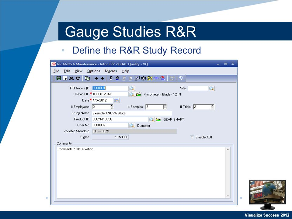 Visualize Success 2012 Gauge Studies R&R Define the R&R Study Record