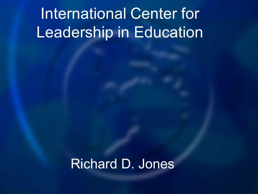 Richard D. Jones International Center for Leadership in Education