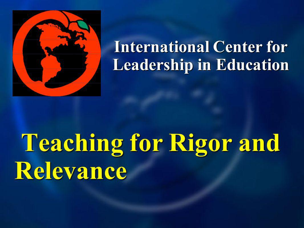 Teaching for Rigor and Relevance Teaching for Rigor and Relevance