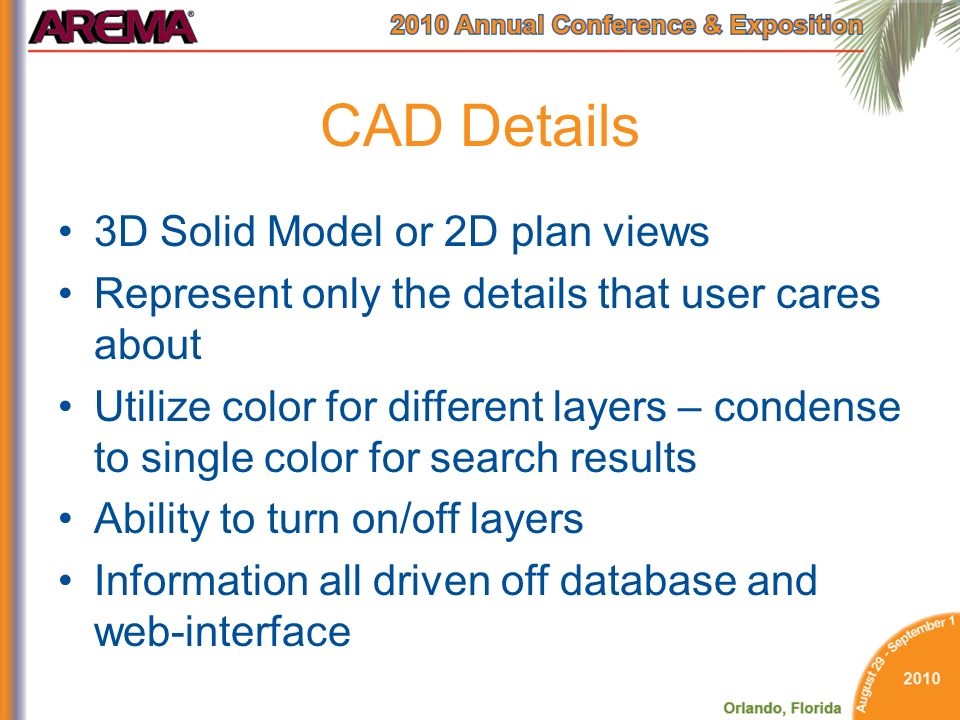 CAD Details 3D Solid Model or 2D plan views Represent only the details that user cares about Utilize color for different layers – condense to single color for search results Ability to turn on/off layers Information all driven off database and web-interface