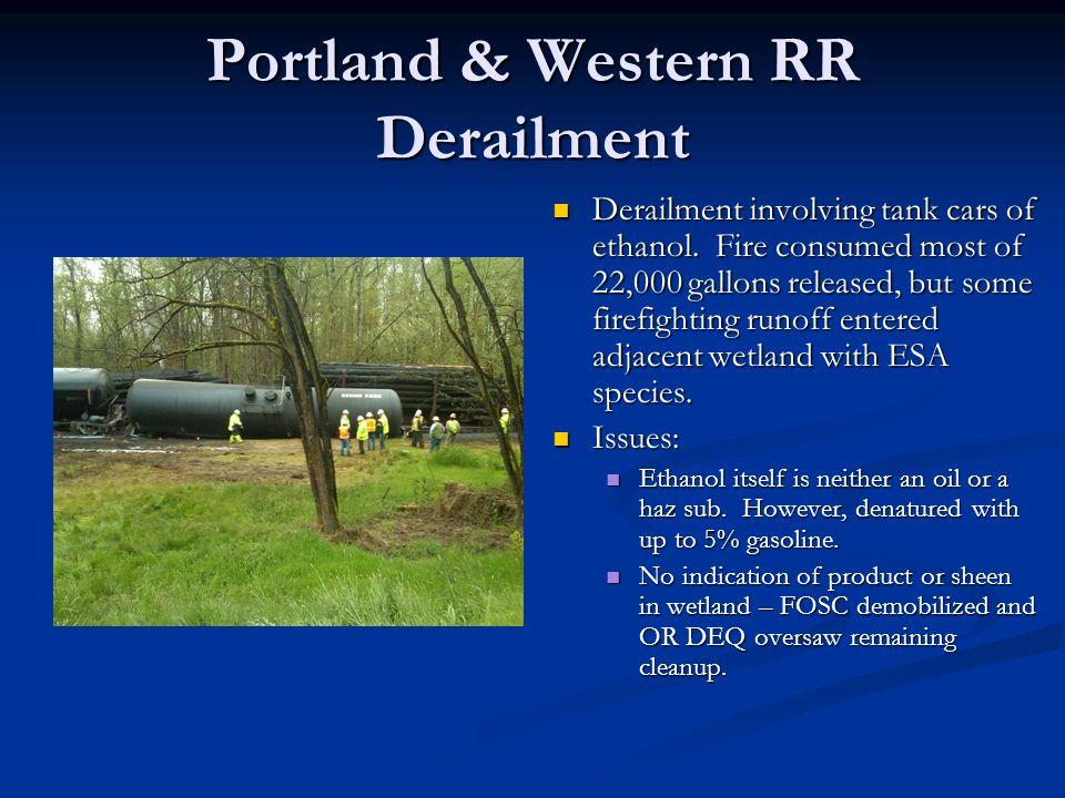 Portland & Western RR Derailment Derailment involving tank cars of ethanol.