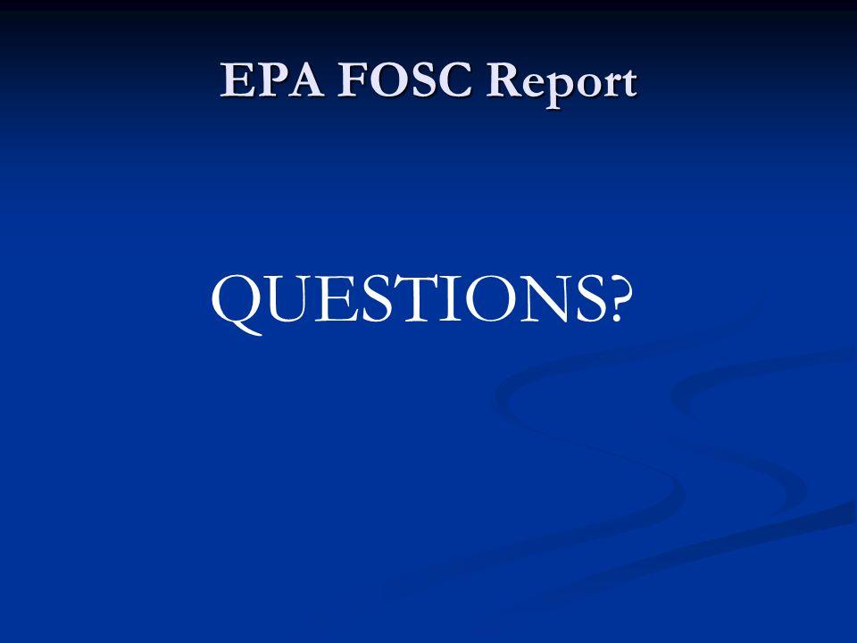 EPA FOSC Report QUESTIONS?