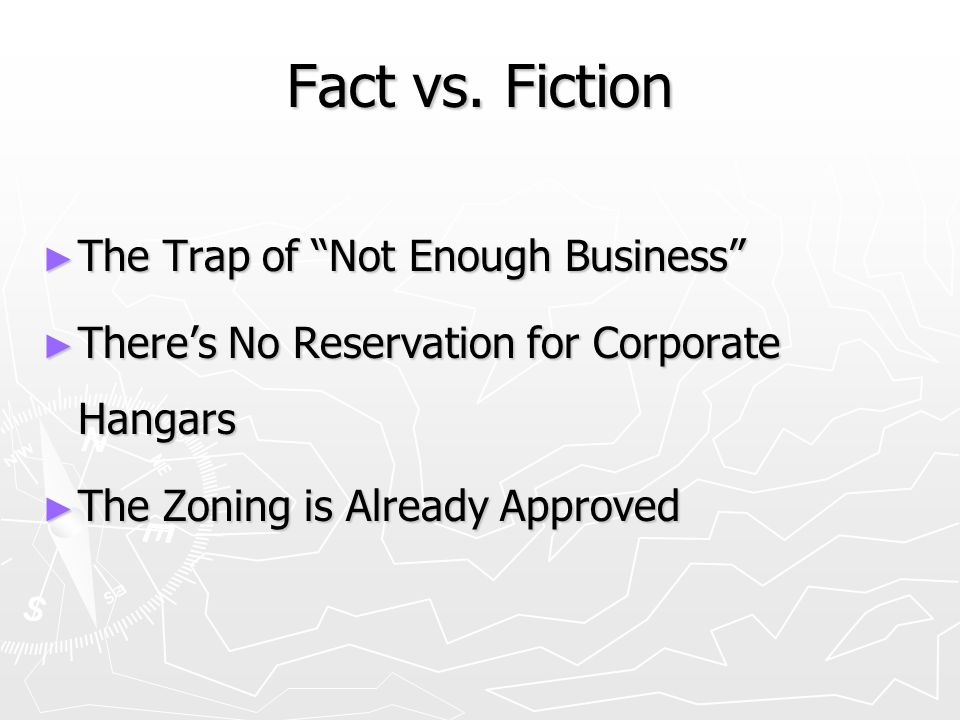 Fact vs. Fiction The Trap of Not Enough Business The Trap of Not Enough Business Theres No Reservation for Corporate Hangars Theres No Reservation for