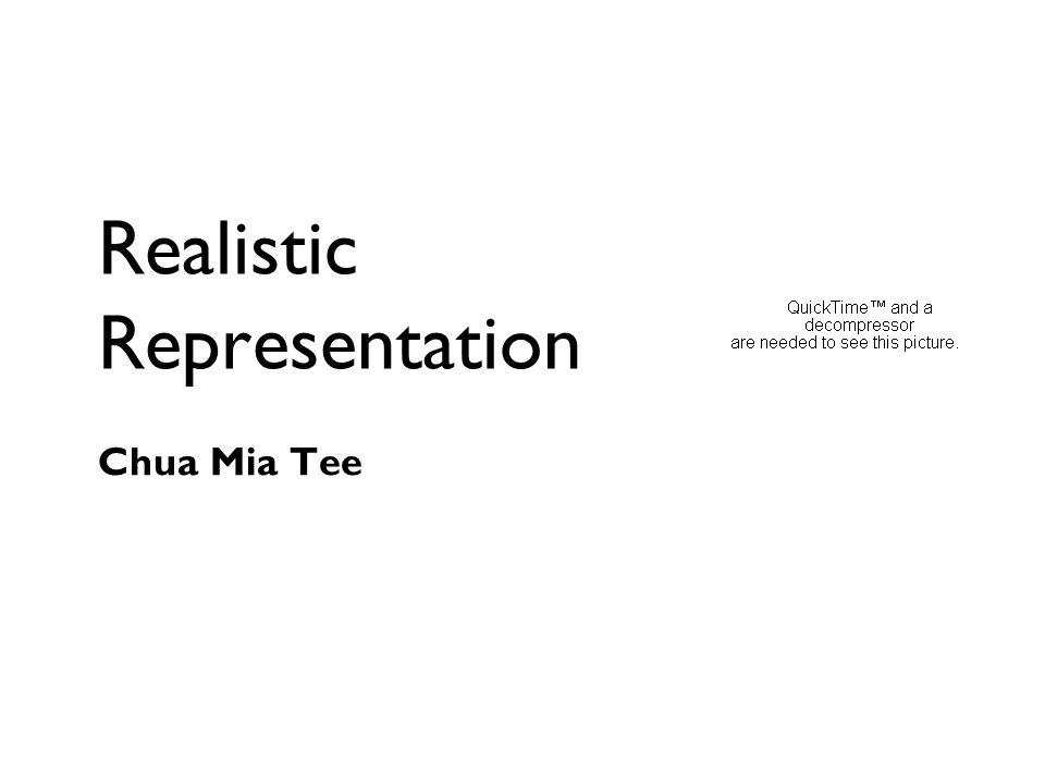 Realistic Representation Chua Mia Tee