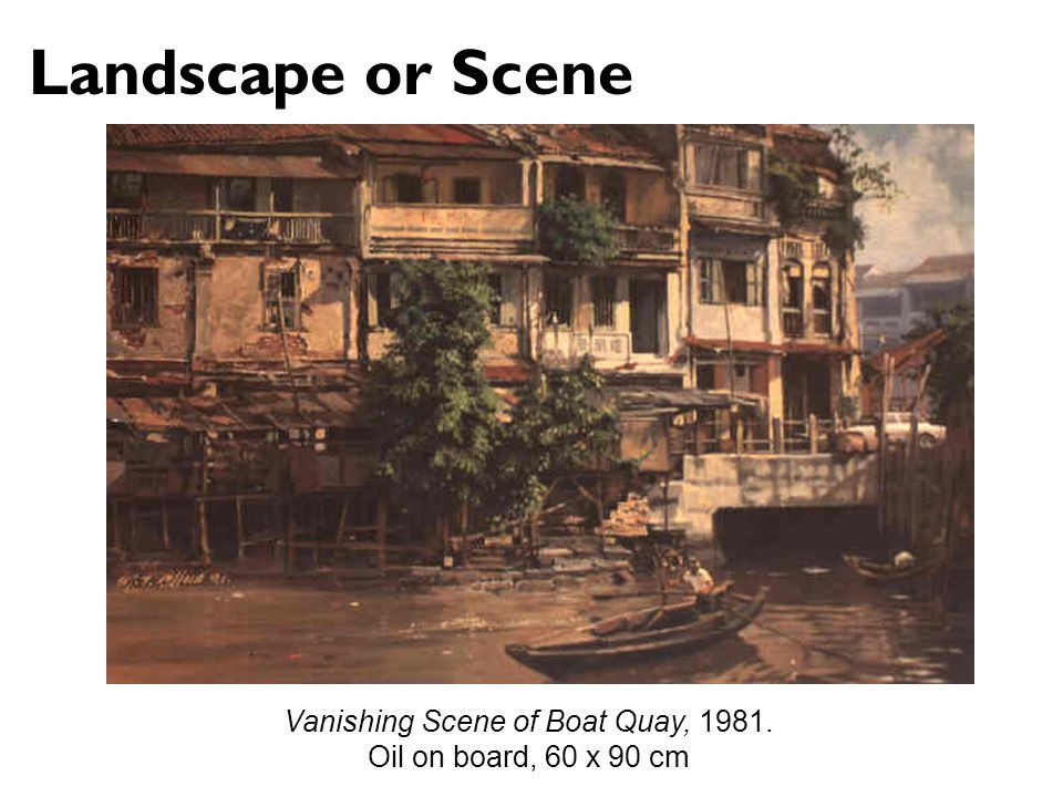 Vanishing Scene of Boat Quay, 1981. Oil on board, 60 x 90 cm Landscape or Scene