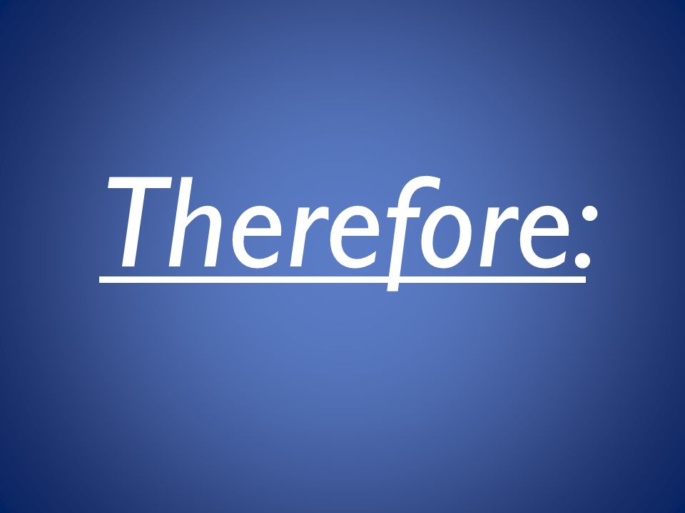 Therefore: